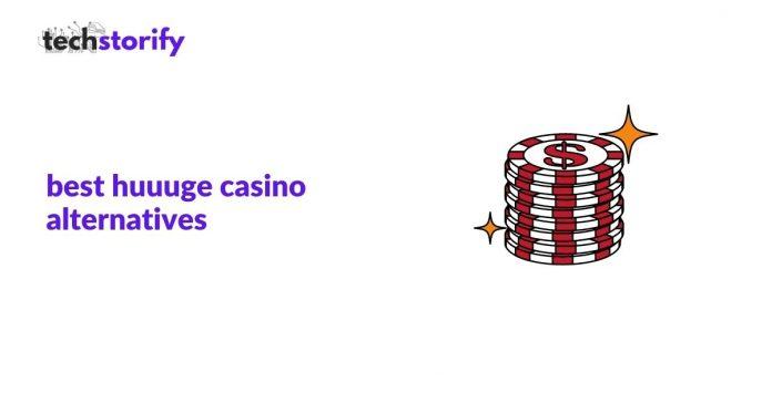 huuuge casino alternatives
