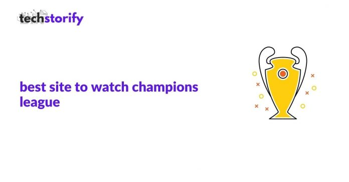 international site to watch champions league