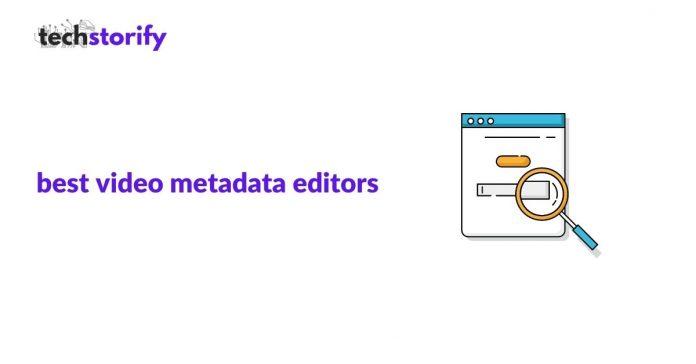 video metadata editors