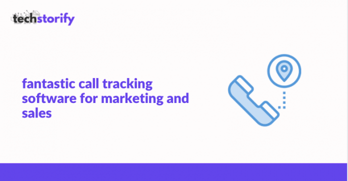 Fantastic Call Tracking Software for Marketing and Sales