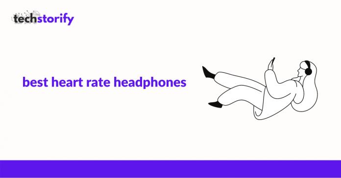 Best Heart Rate Headphones