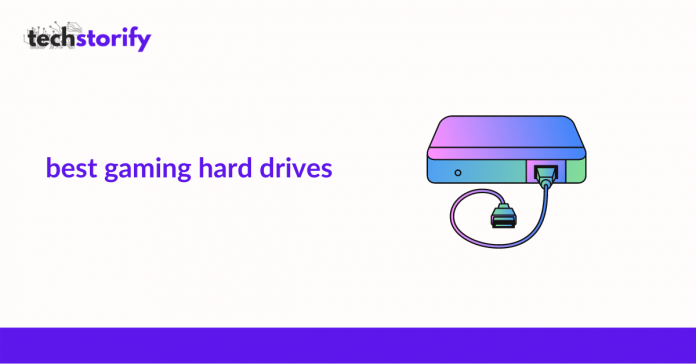 Best Gaming Hard Drives